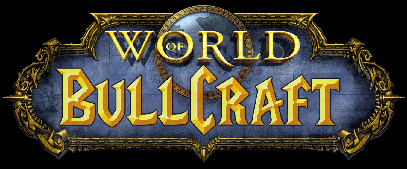 World of Bullcraft, Crafting Bulls since 2010!